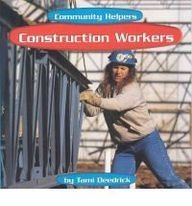 Construction Workers (Community Helpers): Deedrick, Tami