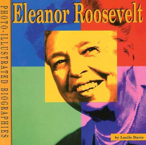 9780736884204: Eleanor Roosevelt: A Photo-Illustrated Biography (Photo-Illustrated Biographies)
