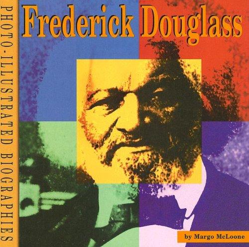 9780736884273: Frederick Douglass: A Photo-Illustrated Biography (Photo-Illustrated Biographies)