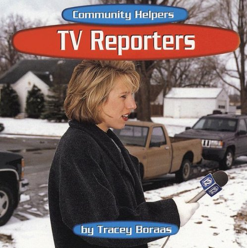 TV Reporters (Community Helpers): Boraas, Tracey