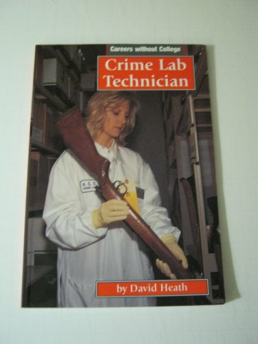 9780736885331: Crime Lab Technician (Careers Without College)