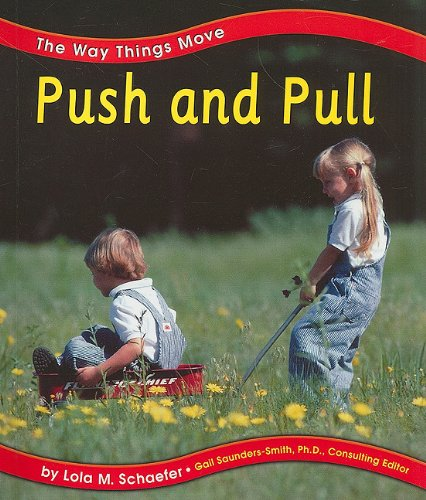 9780736886093: Push and Pull (The Way Things Move)
