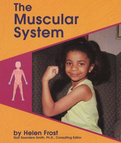 The Muscular System (Human Body Systems) (0736887784) by Helen Frost