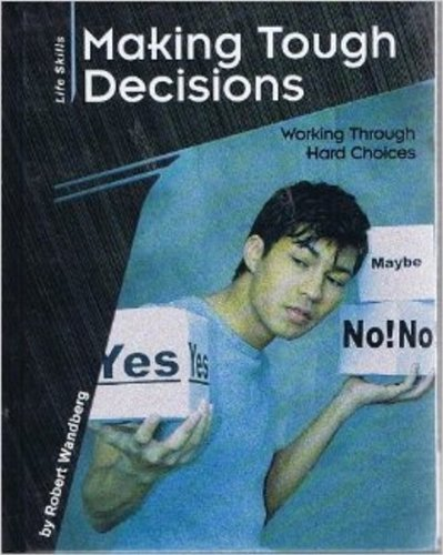 9780736888387: Making Tough Decisions: Working Through Hard Choices (Life Skills: Contemporary Issues)