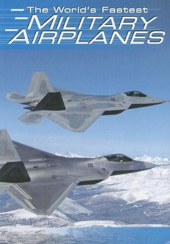 The World's Fastest Military Airplanes (Built for Speed): Burgan, Michael
