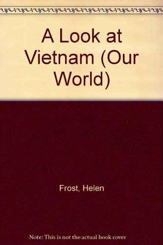 9780736893947: A Look at Vietnam (Our World)
