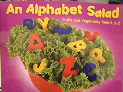 9780736894722: Alphabet Salad: Fruits and Vegetables from A to Z (Alphabet Books)
