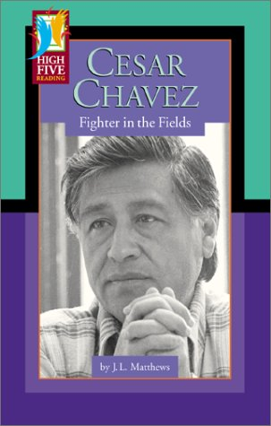 9780736895507: Cesar Chavez: Fighter in the Fields (High Five Reading - Red)