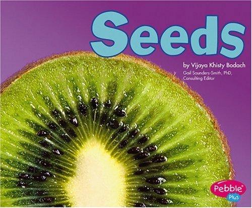 Seeds (Plant Parts series): Vijaya Khisty Bodach