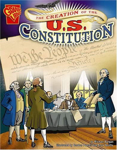 9780736896535: The Creation of the U.S. Constitution (Graphic History)
