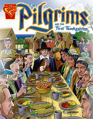 9780736896566: The Pilgrims and the First Thanksgiving (Graphic History)