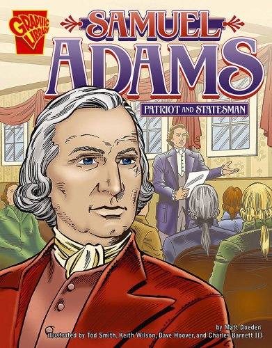 9780736896641: Samuel Adams: Patriot and Statesman (Graphic Biographies)