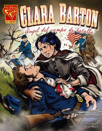 9780736896696: Clara Barton: Ángel del campo de batalla (Graphic Library: Graphic Biographies) (Spanish Edition)