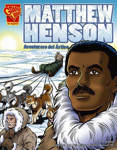 9780736896719: Matthew Henson: Aventurero del Artico (Biografias Graficas) (Spanish Edition)