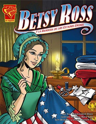 Betsy Ross y la bandera de los Estados Unidos (Historia Grafica) (Historia Gráficas) (...
