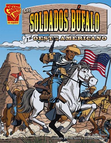 9780736896832: Los Soldados Bufalo y El Oeste Americano (Historia Grafica)