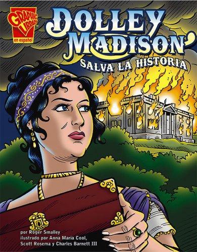 9780736896863: Dolley Madison salva la historia (Historia Gráficas) (Spanish Edition)