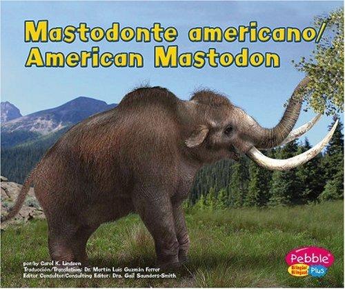 9780736899321: Mastodonte Americano / American Mastodon (Dinosaurios Y Animales Prehist=ricos / Dinosaurs and Prehistoric Animals series) (Dinosaurios y animales ... Prehistoric Animals) (Multilingual Edition)
