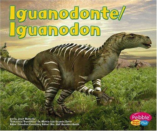 9780736899369: Iguanodonte: Dinosaurios y Animales Prehistoricos (Pebble Plus Billingual/Bilingue Dinosaurios Y Animales Prehist�ricos / Dinosaurs and Prehistoric Animals)