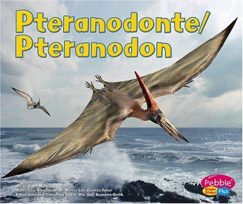 9780736899383: Pteranodonte / Pteranodon (Dinosaurios Y Animales Prehist=ricos / Dinosaurs and Prehistoric Animals series) (Dinosaurios y animales ... Prehistoric Animals) (Multilingual Edition)
