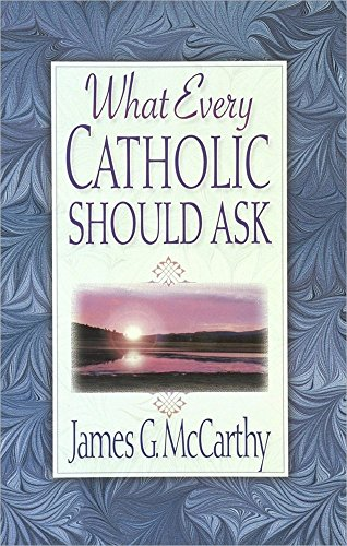 9780736900010: What Every Catholic Should Ask
