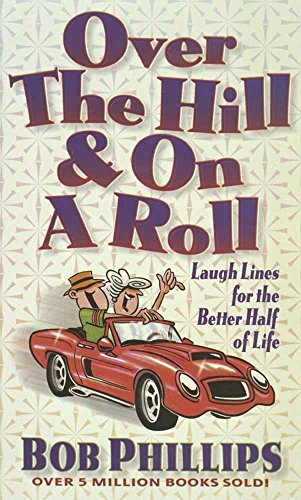 9780736900027: Over the Hill & on a Roll: Laugh Lines for the Better Half of Life