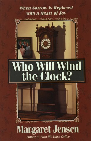 9780736900034: Who Will Wind the Clock?