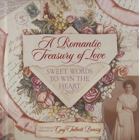 A Romantic Treasury of Love: Sweet Words: Boassy, Gay Talbott