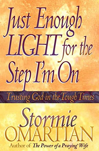 9780736900126: Just Enough Light for the Step I'm On: Trusting God in the Tough Times