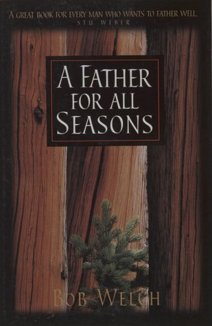 A Father for All Seasons: Welch, Bob