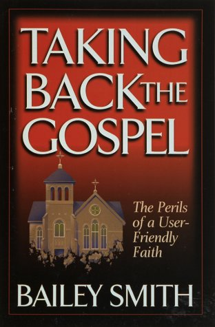Taking Back the Gospel: Smith, Bailey E.