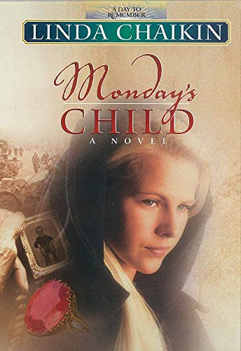 Monday's Child (A Day to Remember Series #1): Linda Chaikin