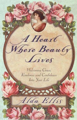 9780736901093: A Heart Where Beauty Lives