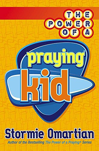 9780736901222: The Power of a Praying Kid