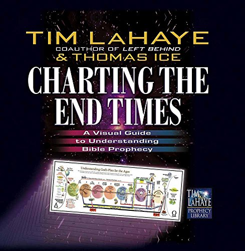 9780736901383: Charting the End Times: A Visual Guide to Understanding Bible Prophecy (Tim LaHaye Prophecy Library™)