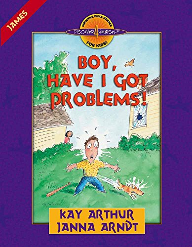 9780736901482: Boy, Have I Got Problems!: James (Discover 4 Yourself Inductive Bible Studies for Kids (Paperback))