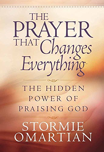 9780736901567: The Prayer That Changes Everything: The Hidden Power of Praising God