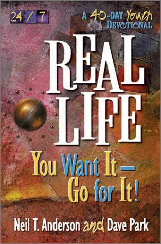 9780736901611: Real Life: You Want It-Go for It! (24/7 (Harvest House))