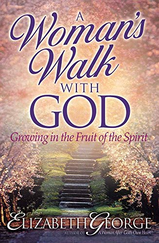 9780736901888: A Woman's Walk with God: Growing in the Fruit of the Spirit