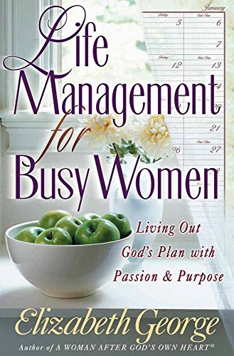 9780736901918: Life Management for Busy Women: Living Out God's Plan with Passion and Purpose