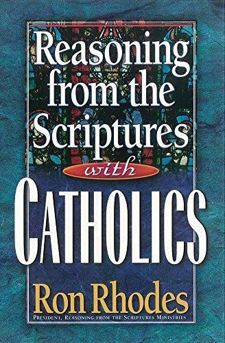 9780736902083: Reasoning from the Scriptures with Catholics