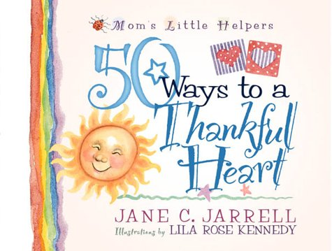 9780736902199: 50 Ways to a Thankful Heart (Mom's Little Helpers)