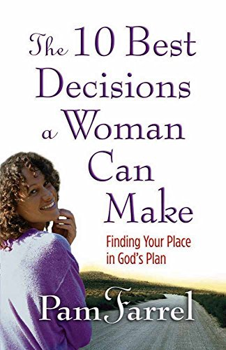 9780736902281: The 10 Best Decisions a Woman Can Make: Finding Your Place in God's Plan