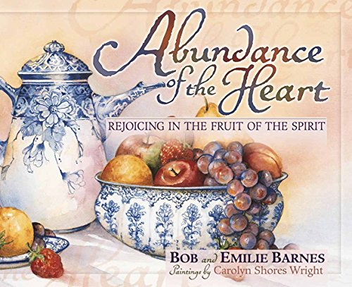 9780736902601: Abundance of the Heart: Rejoicing in the Fruit of the Spirit