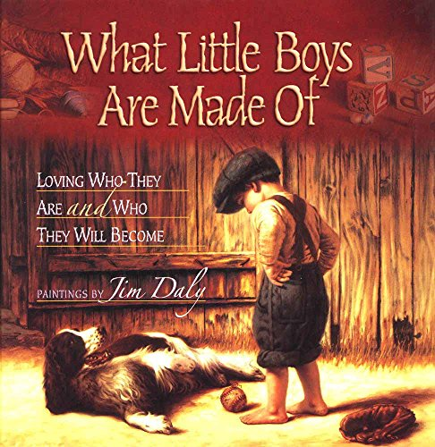 9780736902687: What Little Boys Are Made Of: Loving Who They Are and Who They Will Become