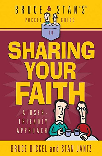 Sharing Your Faith (Bruce & Stan's Pocket Guides) (0736902708) by Bickel, Bruce; Jantz, Stan