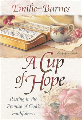 9780736902717: A Cup of Hope: Resting in the Promise of God's Faithfulness