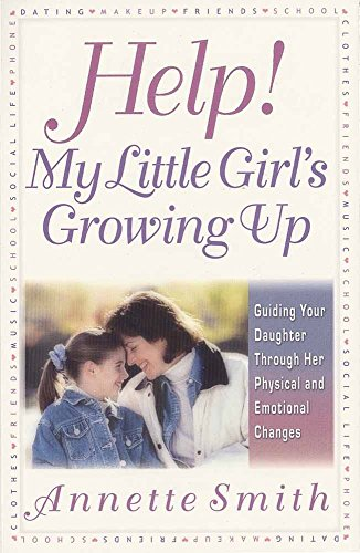 Help! My Little Girl's Growing Up: Guiding: Smith, Annette Gail