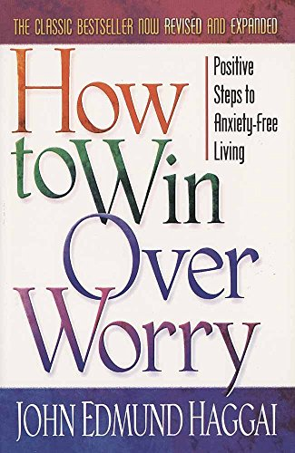 9780736903141: How to Win over Worry: Positive Steps to Anxiety-Free Living