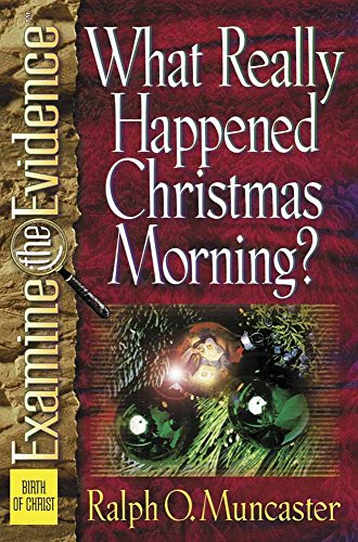 9780736903233: What Really Happened Christmas Morning? (Examine the Evidence Series)